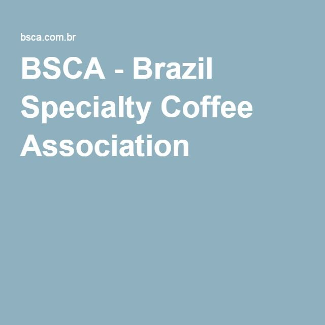 BSCA - Brazil Specialty Coffee Association