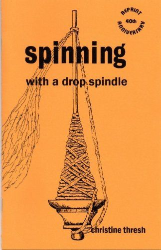Spinning With A Drop Spindle By Christine Thresh Drop Spindle Spinning Spindle