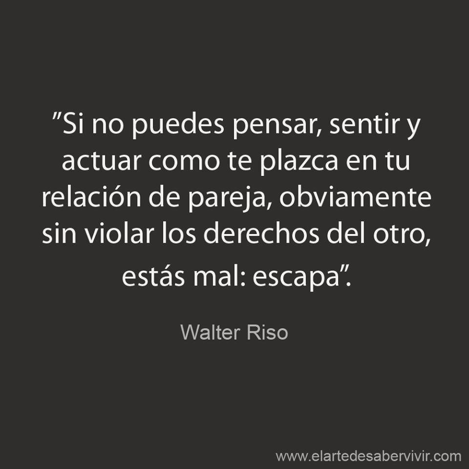 Walter riso frases citas poemas y letras pinterest for Frases de walter riso