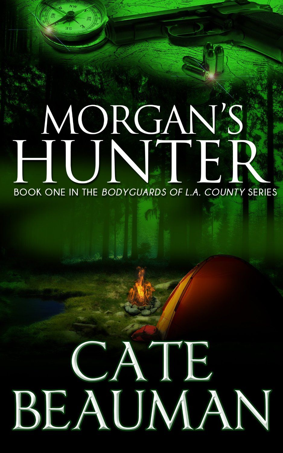 Morgans Hunter Book One In The Bodyguards Of L A County Series, by Cate Beauman ($2.99)