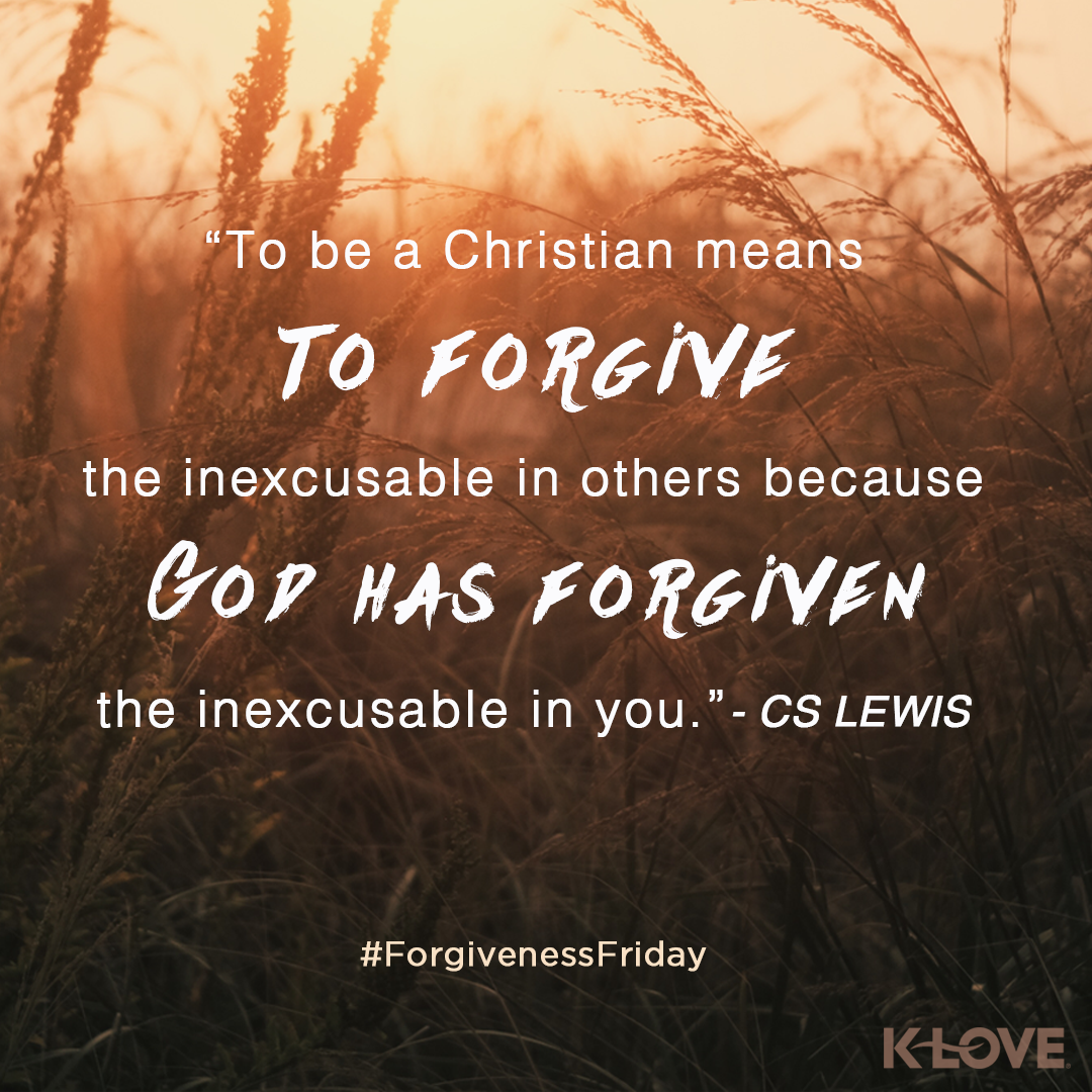 Spiritual Quotes About Love Forgive Because You've Been Forgiven Cs Lewis  Faith Hope