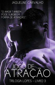 JOGO DE ATRAÇÃO - LIVRO 3, de Jaqueline_Carvalho69