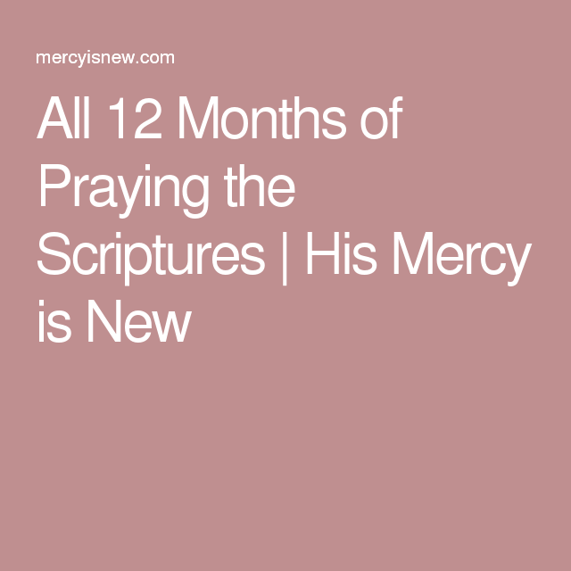 All 12 Months of Praying the Scriptures | His Mercy is New