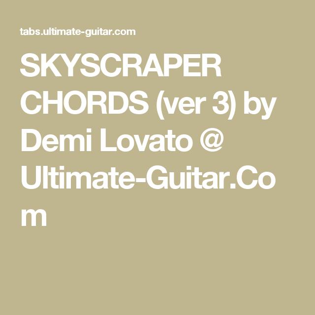 SKYSCRAPER CHORDS (ver 3) by Demi Lovato @ Ultimate-Guitar.Com ...