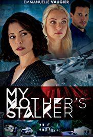 My Mother's Stalker (2019) Thriller  Old friends gets