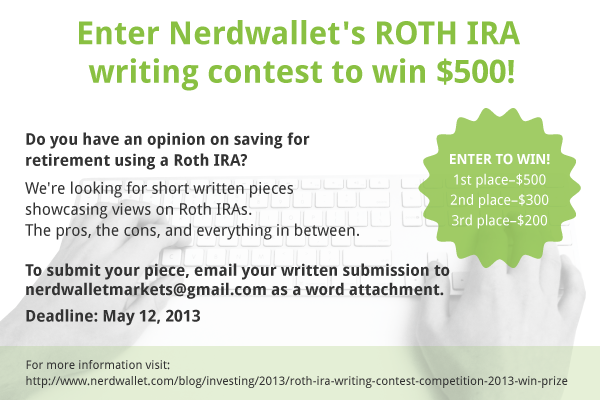 RothContest - http://www.nerdwallet.com/blog/investing/2013/roth-ira-writing-contest-competition-2013-win-prize/#