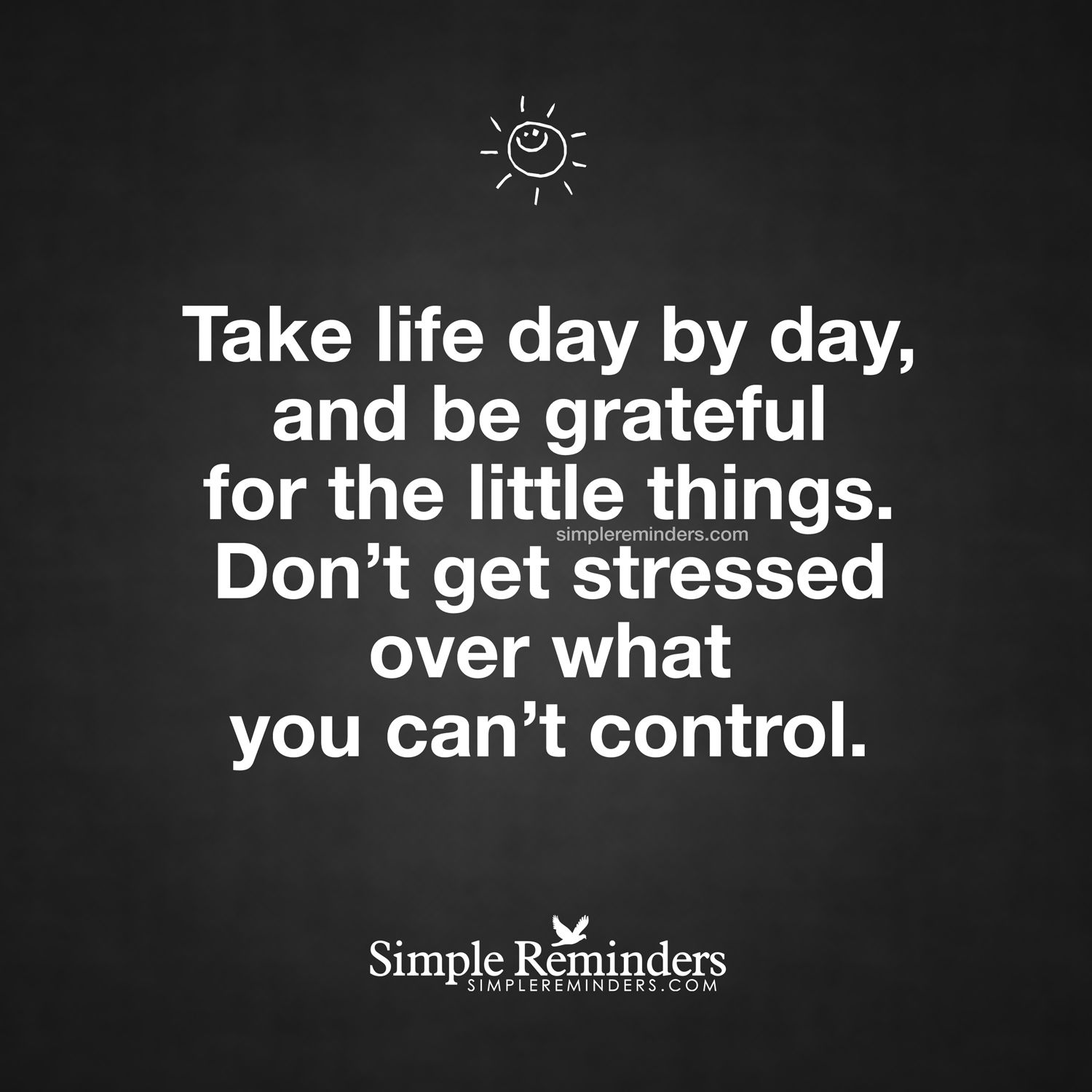 Unknown Quotes About Life Take Life Dayday And Be Grateful For The Little Thingsdon't
