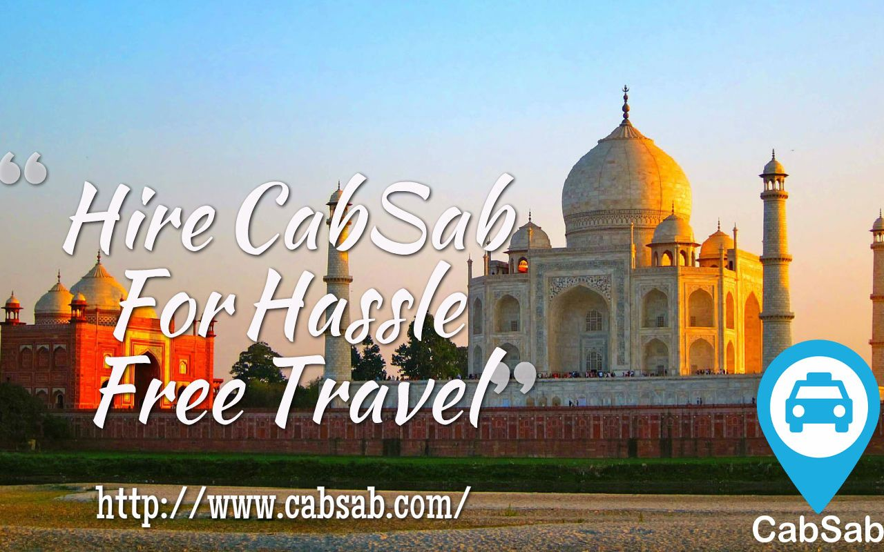 Hire CabSab For Hassle Free Travel