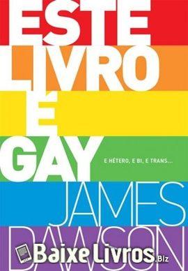 Download do livro este livro gay por james dawson em pdf epub e download do livro este livro gay por james dawson em pdf epub e mobi fandeluxe Choice Image