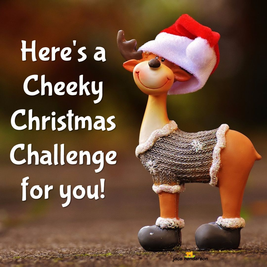 ️ Here's a Cheeky Christmas Challenge to prepare you for a