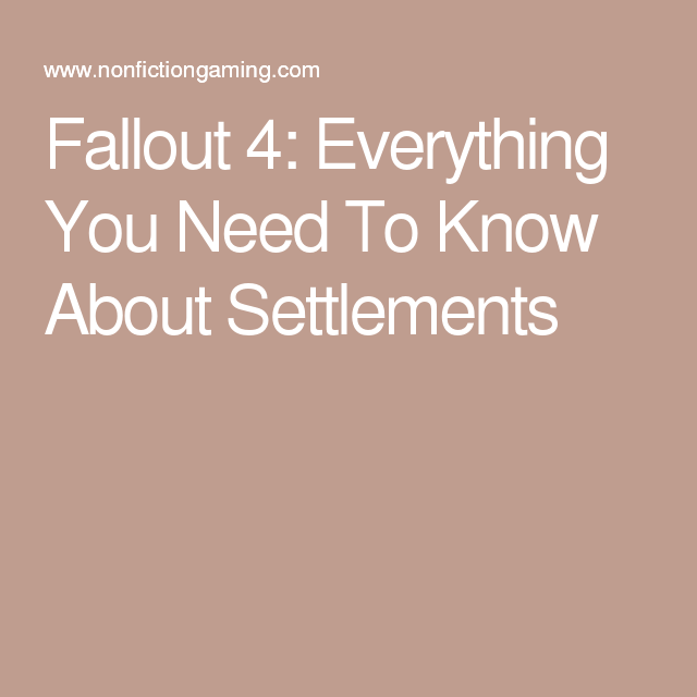 Fallout 4: Everything You Need To Know About Settlements