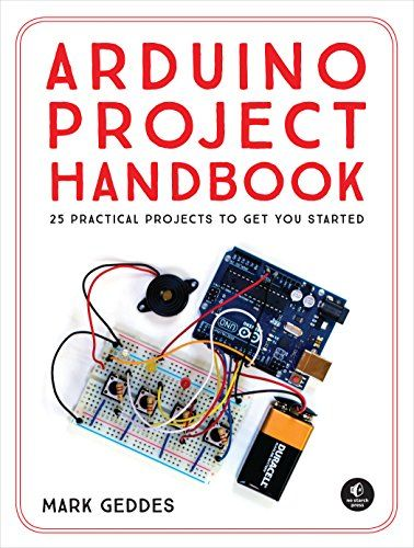 Arduino Project Handbook 25 Practical Projects To Get Yo エレクトロニクス 電子工作 Nゲージ