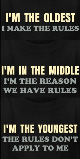The rules t-shirt for the oldest, middle, and youngest child LOL - make a missing person poster