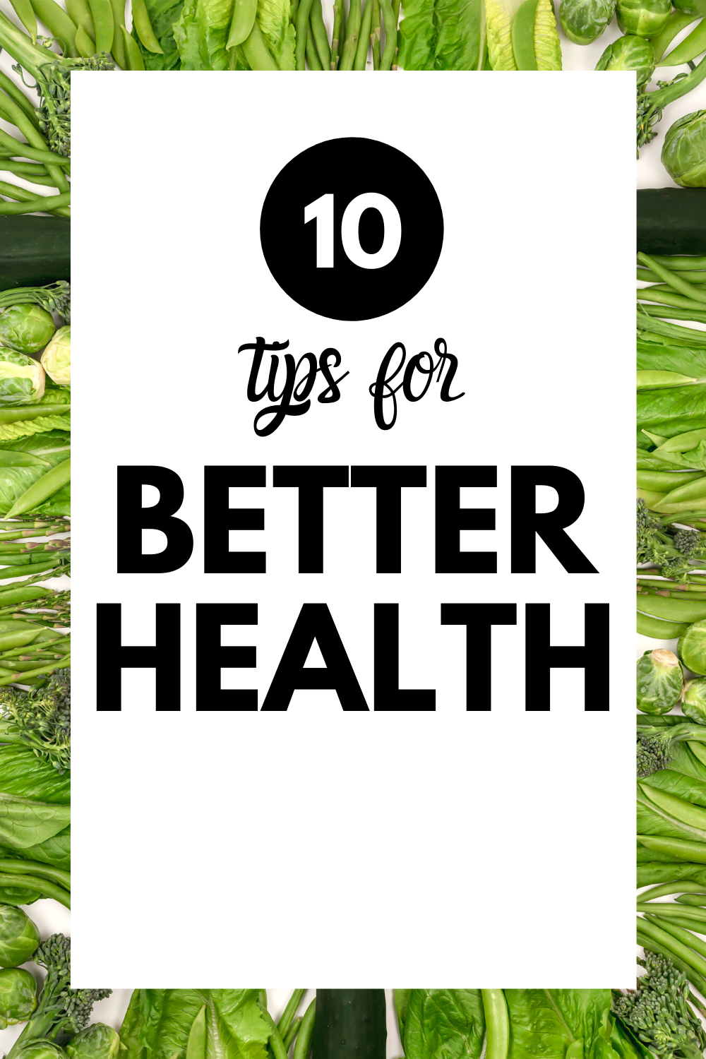 10 Tips For Better Health Year Round In 2020 Good Health Tips Ways To Manage Stress Health And Wellness