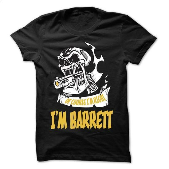 Of Course I Am Right I Am BARRETT ... - 99 Cool Name Sh - #tee spring #tshirt stamp. SIMILAR ITEMS => https://www.sunfrog.com/LifeStyle/Of-Course-I-Am-Right-I-Am-BARRETT--99-Cool-Name-Shirt-.html?68278