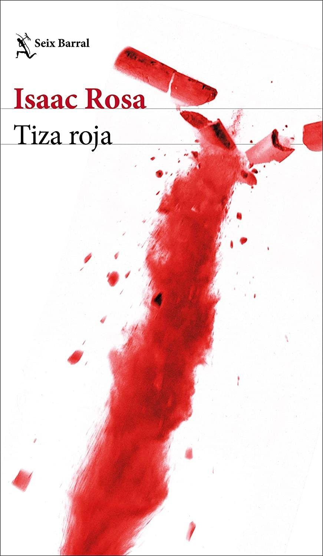Tiza Roja De Isaac Rosa Tiza Libros De Novelas Libros