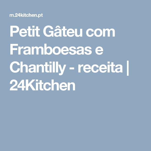 Petit Gâteu com Framboesas e Chantilly - receita   24Kitchen