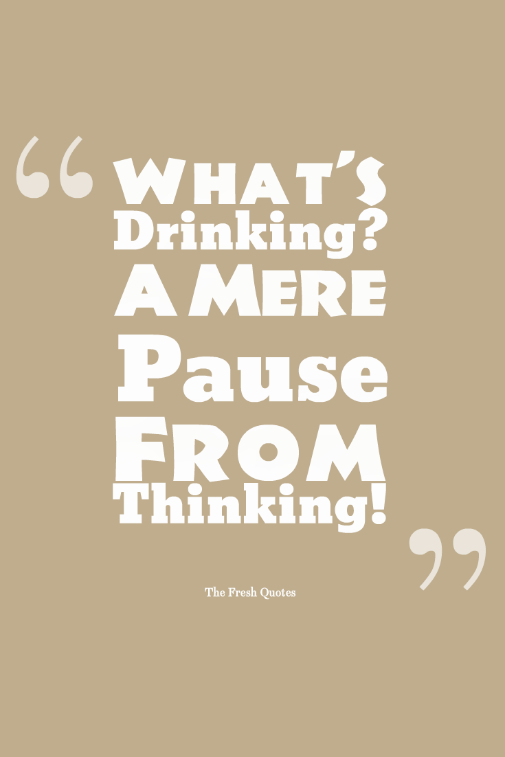 The Fresh Quotes Alcohol Slogans Hump Day Quotes Funny Funny Drinking Quotes