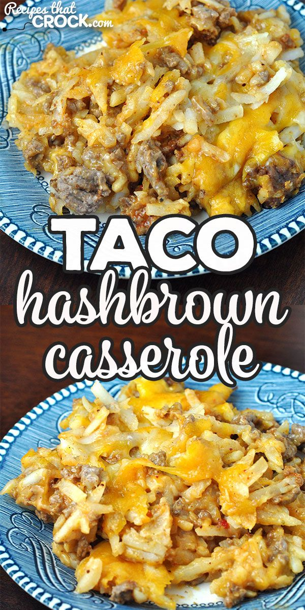 Taco Hashbrown Casserole (Oven Recipe) - Recipes That Crock!