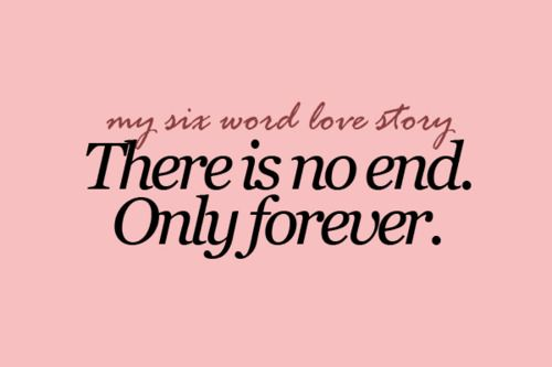 No end... only forever for us baby <3