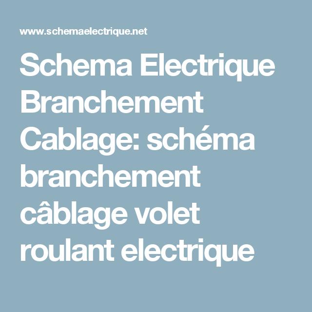 Schema Branchement Cablage Volet Roulant Electrique Cablage Interrupteur Interrupteur Double Interrupteur Simple