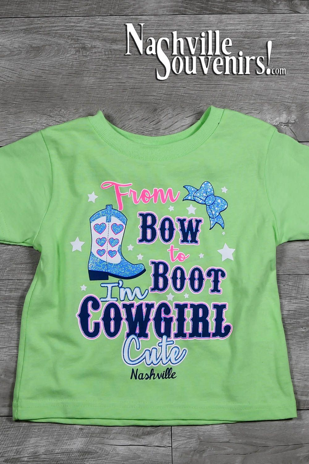 dbd6385b1 Colorful design on a bright green T-shirt that reads, From Bow to Boot I'm  Cowgirl Cute NASHVILLE Toddlers T-Shirt.