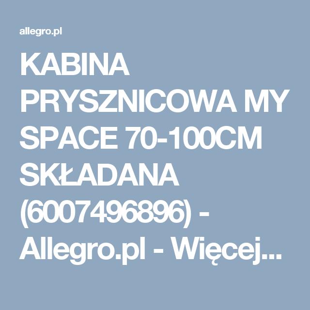 Kabina Prysznicowa My Space 70 100cm Skladana 6007496896 Oficjalne Archiwum Allegro