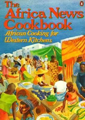 The Africa News Cookbook African By Tami Hultman New Cookbooks New Africa Cookbook