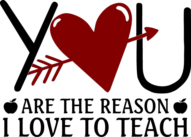 Download You are the reason I love to teacher, teacher, teacher ...