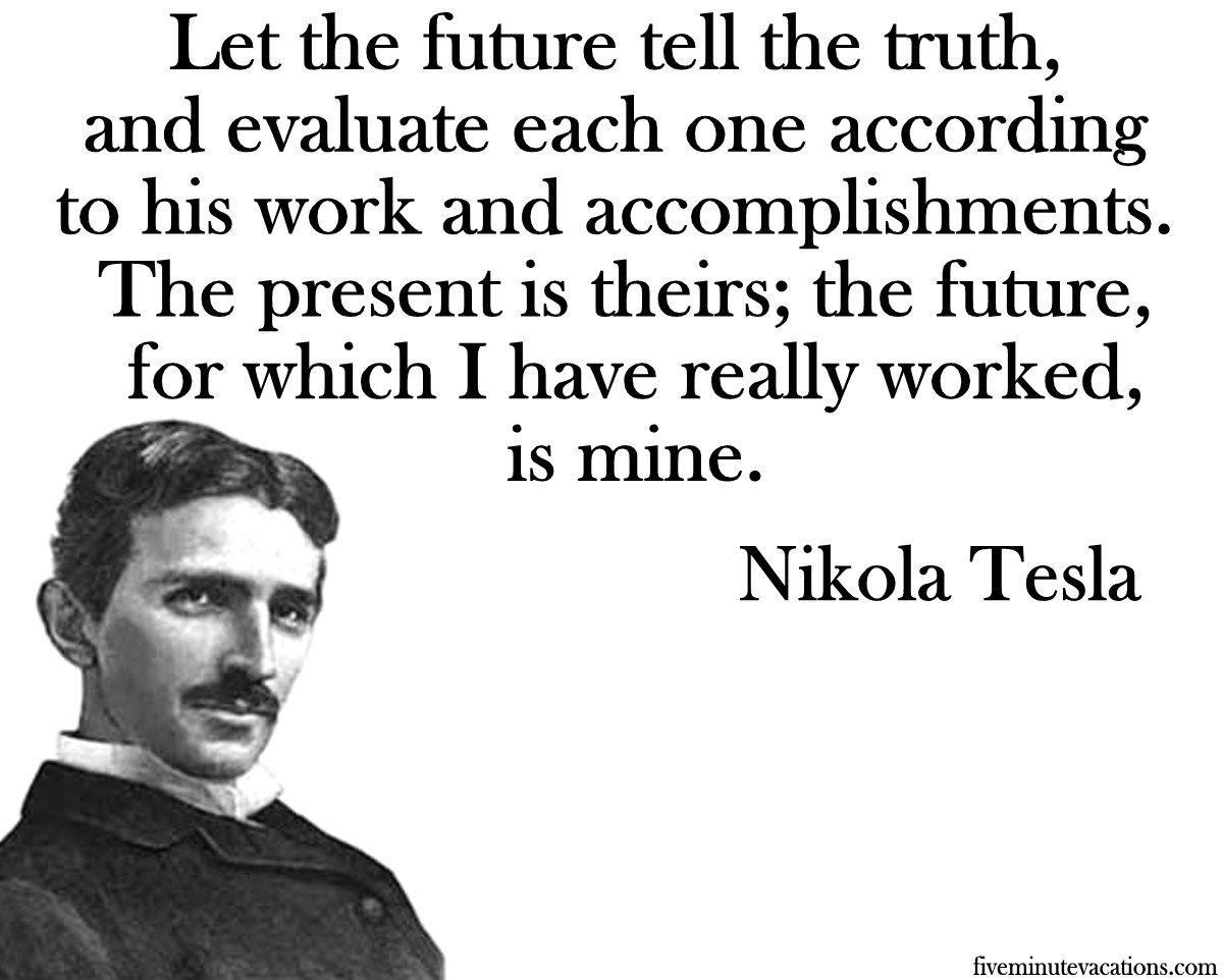 Αποτέλεσμα εικόνας για WORDS OF NIKOLA TESLA