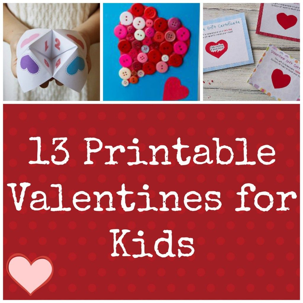 Valentine Ideas for Kids: 13 Printable Valentines ...