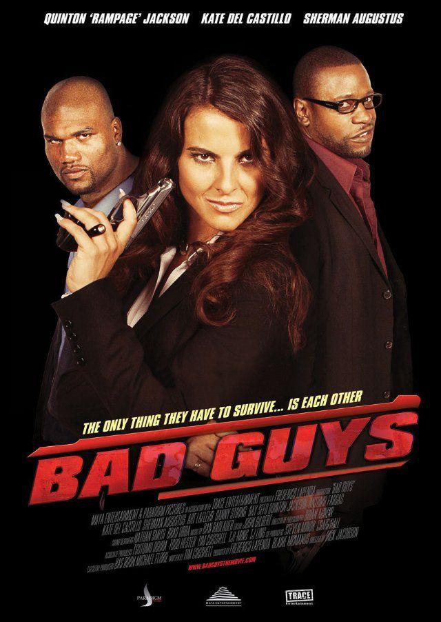 Bad Guys Full Movies Online Free Bad Guy Kate Del Castillo