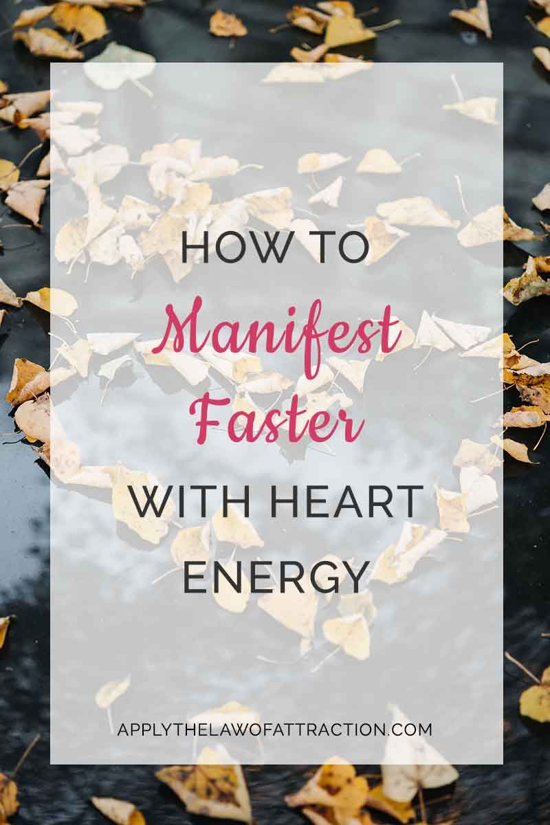 How to Manifest Faster with Heart Energy Manifestation