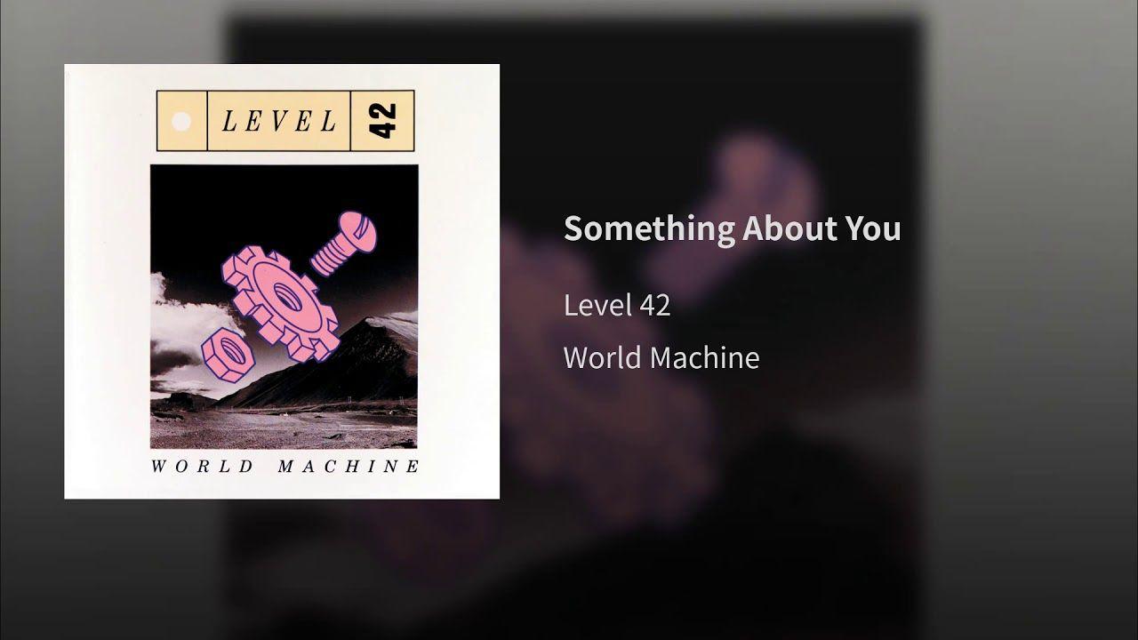 Something About You Level 42 Something About You Jazz Funk