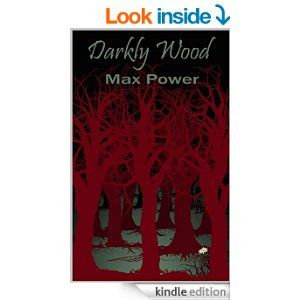 An inventive, imaginitive and very enjoyable read. http://www.amazon.co.uk/Darkly-Wood-Max-Power-ebook/dp/B004DL0PMU