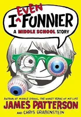 I Even Funnier I Funny 2 James Patterson Book Humor Middle School Books
