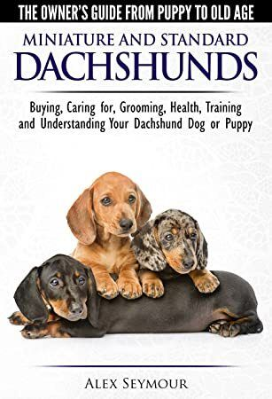 Pdf Free Dachshunds The Owner S Guide From Puppy To Old Age