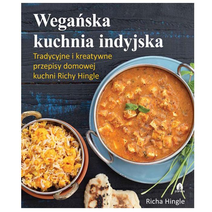 Weganska Kuchnia Indyjska Richa Hingle Vegan Cookbook Recipes Indian Cookbook
