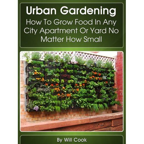 Urban Vegetable Gardening For Beginners: Gardening When It Counts: Growing Food In Hard Times