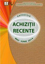 ACHIZIŢII RECENTE, perioada  mai - iunie 2014