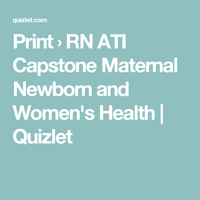 Print › RN ATI Capstone Maternal Newborn and Women's Health
