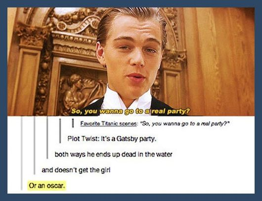 "Haha, I feel bad for laughing, but this is amazing. ;) I knew the storylines were similar and that Luhrmann designed the mansion to be like the ship, but I also noticed the filming style with the water and stars shots were similar - and did anyone else think Celine Dion when Gatsby said ""My life has got... to keep going on""?! ;^D"
