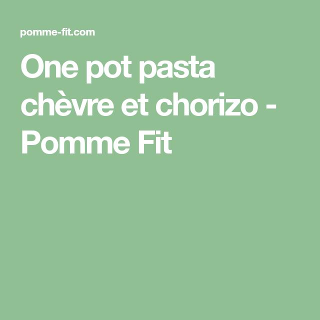 One pot pasta chèvre et chorizo - Pomme Fit
