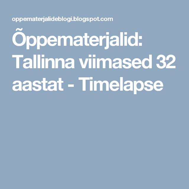 83f7c333e3b Õppematerjalid: Tallinna viimased 32 aastat - Timelapse | Kaardid ...