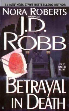Betrayal in Death by J.D. Robb: I did like this book even if it has a bitter end.  Mi é piaciuto questo libro nonostante il finale amaro.