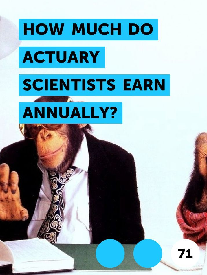 How Much Do Actuary Scientists Earn Annually?