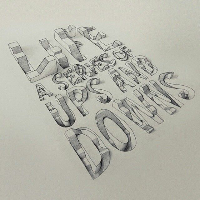 'Life a serious of ups and downs' - An insanely incredible piece of handdrawn typography by Lex Wilson via @highclassprjct! // #typographyinspired #typography #type #graphicdesign #design #graphics #inspire #handdrawn #sketch #lettering #3D #quote