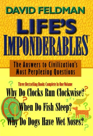 http://www.amazon.com/Lifes-Imponderables-Civilizations-Perplexing-Questions/dp/1578660807/ref=aag_m_pw_dp?ie=UTF8&m=AGNN2H429BH5W