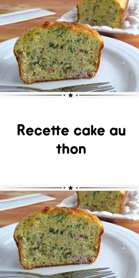 Recette Cake Au Thon Recettes De Cuisine Recette Recette Cake