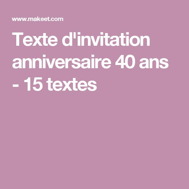 Texte D Invitation Anniversaire 40 Ans 15 Textes Texte